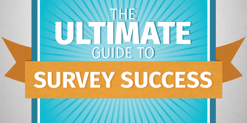 The Ultimate Guide to Survey Success