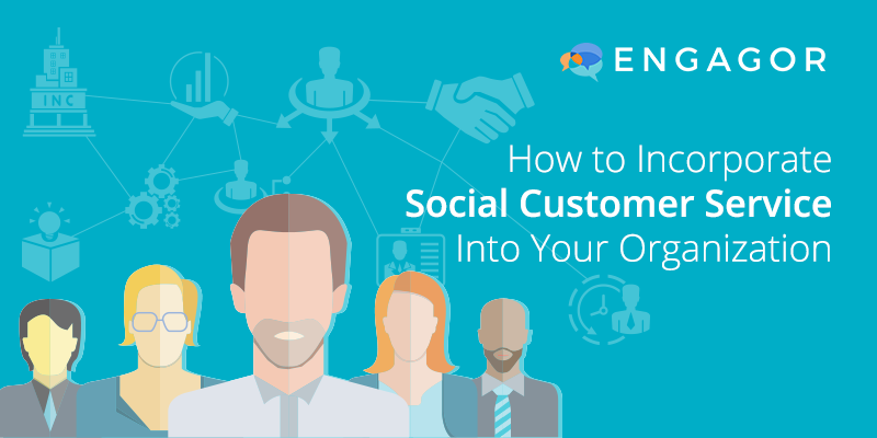 how to incorporate social customer service into your organization