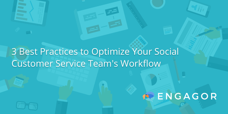 10-26-16-3-best-practices-to-optimize-your-social-customer-service-teams-workflow1