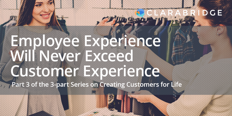 Employee Experience Will Never Exceed Customer Experience