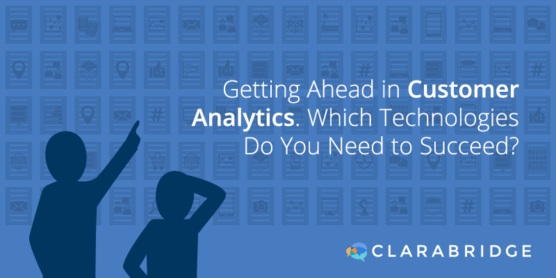 Aberdeen: Getting Ahead In Customer Analytics, Which Technologies Do You Need To Succeed?