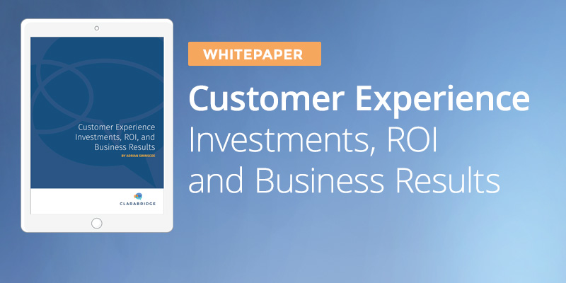 Customer Experience Investments, ROI, and Business Results