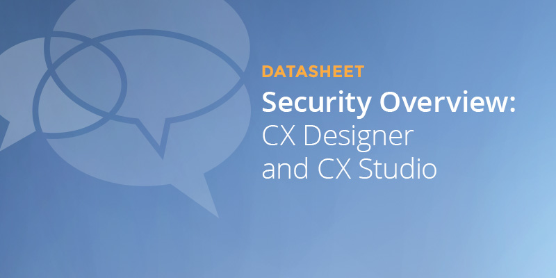 Hosted Environment Security Overview: CX Designer and CX Studio