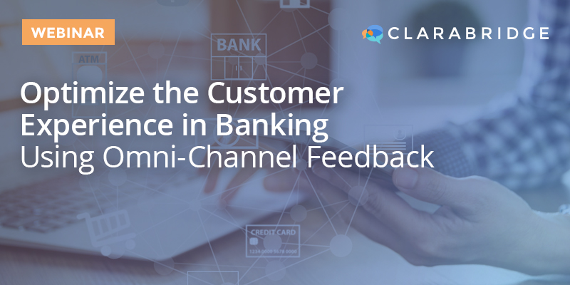 Optimize the Customer Experience in Banking using Omni-Channel Feedback