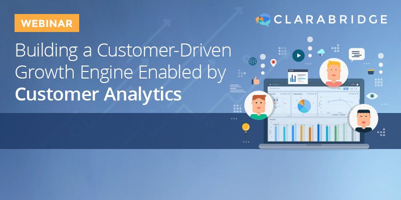 Building a Customer-Driven Growth Engine Enabled by Customer Analytics