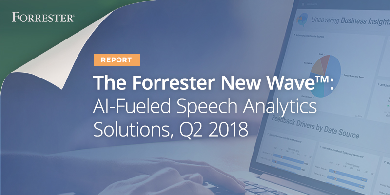 The Forrester Wave™: AI-Fueled Speech Analytics Solutions Report Q2 201
