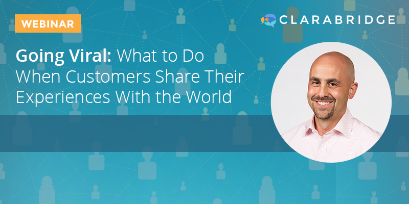 Going Viral: What to Do When Customers Share Their Experiences With the World