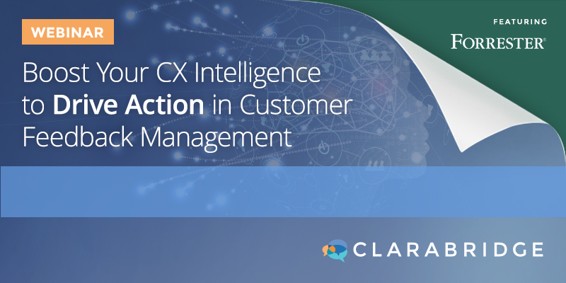 Boost Your CX Intelligence to Drive Action in Customer Feedback Management
