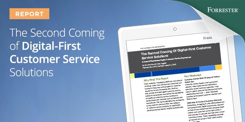 The Second Coming Of Digital-First Customer Service Solutions