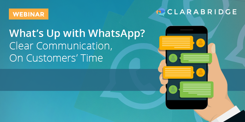 What's Up with WhatsApp? Clear Communication, On Customers' Time