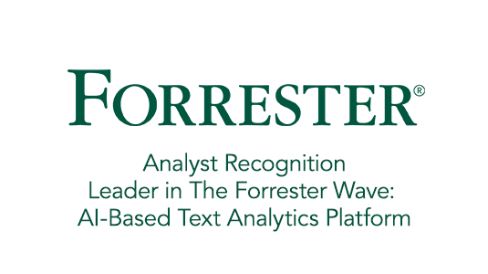 (Analyst Recognition) Leader in The Forrester Wave: AI-Based Text Analytics Platform