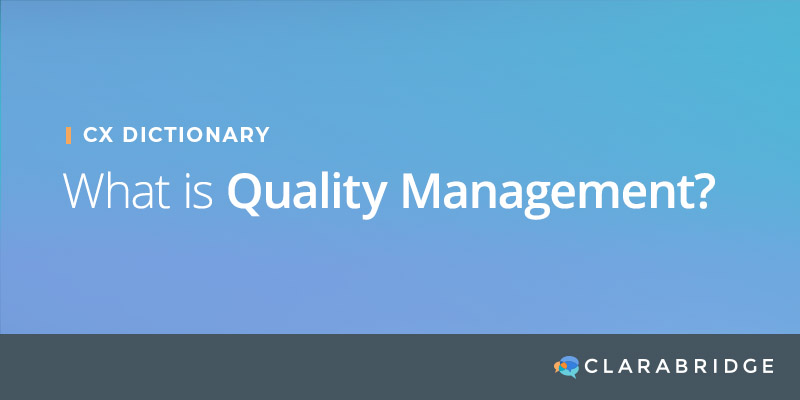 CX Dictionary- What is Quality Management?