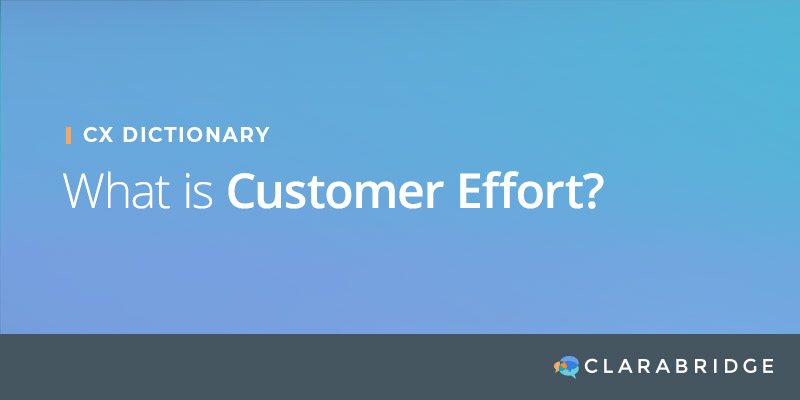 CX Dictionary: What is Customer Effort?